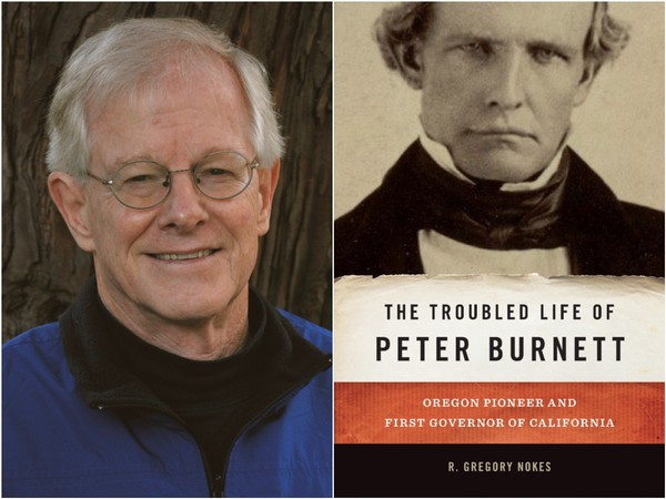 Author Talk: The Troubled Life of Peter Burnett by Gregory Nokes